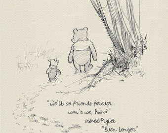 We'll be friends forever, won't we, Pooh?  - Winnie the Pooh Quotes  classic vintage style print #07