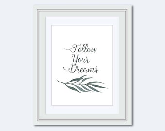 Fern Wall Art Print - Follow You Dreams - fern leaf decor - Inspirational Quote - printable women gift - Printable Art - calligraphy print