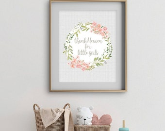 Thank Heaven For Little Girls, 8x10, 5x7, Wall Print, Baby Nursery, Floral Wreath, Baby Girl, Physical Copy*