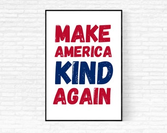 Make America Kind Again Print - DIGITAL DOWNLOAD - Printable Quote - Red White Blue Printable Wall Art - Political Poster - Be Kind Print