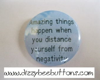 "Amazing Things Happen - 1.25"" or 1.5"" - pinback button - magnet - keychain"