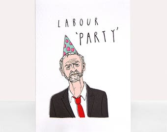 Jeremy Corbyn Labour 'Party' - Greetings Card