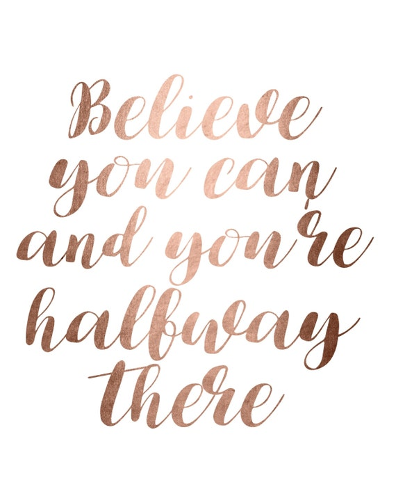 Rose Gold Foil, Believe You Can And Youu0027re Halfway There, Rose Gold Foil  Print, Gold Sparkle PRINTABLE, Faux Gold Wall Art, Foil Print