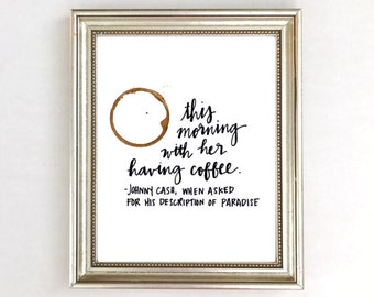 This Morning With Her Having Coffee, Johnny Cash Art Print Painting, Johnny Cash Quote Coffee Art Print Watercolor, Gift for Her for Wife