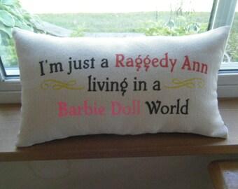 I'm a Raggedy Ann living in a Barbie Doll World -Pillow-