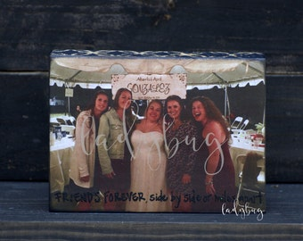"""Friends Forever, side by side or miles apart. 5x7"""" blocks photo. Customize your own plaque by Ladybug Design by Eu."""
