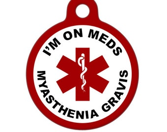 Pet ID Tag - I'm On Meds, Myasthenia Gravis Medical ID Tag - Medical Alert Tag, Pet Tag, Child ID Tag, Dog Tag, Cat Tag