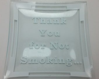 Thank You for Not Smoking dish/ashtray