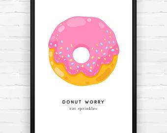 Donut Worry, Eat Sprinkles, Cartoon Print, Pink Print, Doughnut Print, Food Print, Gift for Her, Birthday Present, Illustrated Print