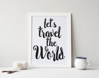 "PRINTABLE Art ""Let's Travel The World"" Typography Art Print Black and White Travel Art Print World Map Art Print Travel quote Print"