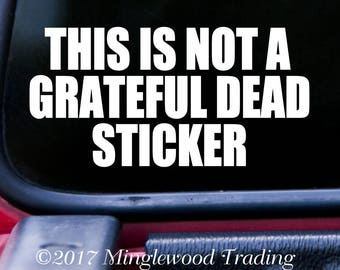 "This is Not A GRATEFUL DEAD STICKER 5"" x 2.5"" Vinyl Decal Transfer Sticker - Jerry Garcia  *Free Shipping*"