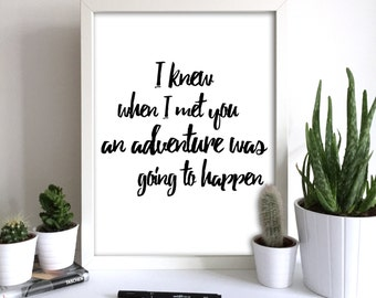 I Knew When I Met You An Adventure Was Going To Happen Quote Print A A Milne Print A A Milne Quote A A Milne Wall Art Winnie the Pooh Quote