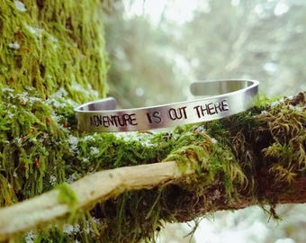 Adventure Is Out There - Hand Stamped Aluminum Cuff