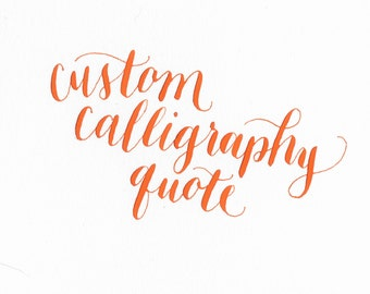 Custom Calligraphy Quote