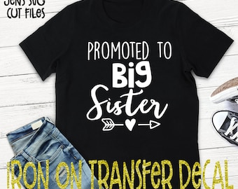 Promoted To Big Sister Vinyl Iron On Transfer/Iron On Decal/T-shirt Transfer/Iron On Sheet/DIY T-shirt Transfer