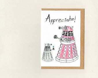 dalek APPRECIATE . greeting card . dr who . geek whovian . thank you thanks . mom mum mothers day teacher . mini print . australia