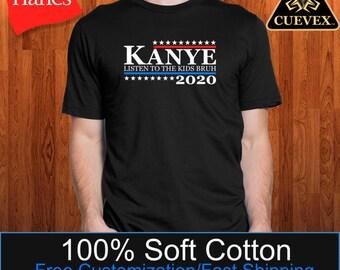 Kanye Shirt / Listen to the Kids Bruh / Kanye West President #2020 / #KanyeWest 2020 / Kanye / Kardashian / Kanye President