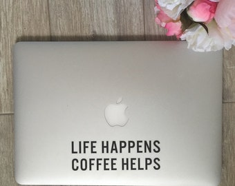 Life Happens Coffee Helps, Laptop Stickers, Laptop Decal, Macbook Decal, Car Decal, Vinyl Decal