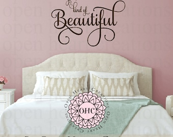 Be Your Own Kind of Beautiful Vinyl Wall Decal Quote - Inspirational Wall Art 22H X 28W Ba0524