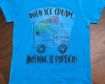 Toddler girl or boy summer Ice cream truck t-shirt, summer shirt With Ice Cream Anything is Popsicle t-shirt