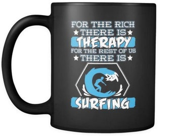 Funny Surfing Mug For The Rich There Is Therapy 11oz Black Coffee Mugs