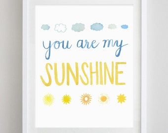 You Are My Sunshine Watercolor Art Print