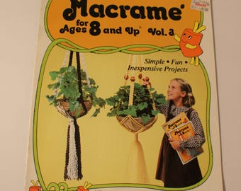 Macrame for Ages 8 and Up Kids Volume 3 1980 Easy Macrame Knotting Directions 915