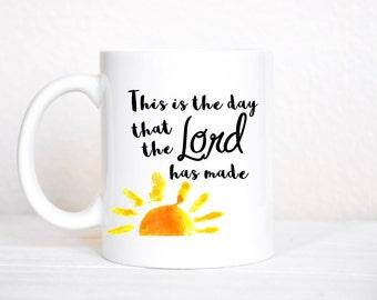 This Is The Day That The Lord Has Made Mug / Gift / Motivational Mug / Coffee Cup / Inspirational Mug / Bible Verse Mug / Rejoice / Be Glad