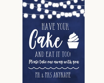 Navy Blue Watercolour Lights Have Your Cake & Eat It Too Wedding Sign
