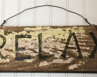 Relax - recycled sign - shabby chic - chippy paint