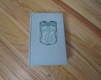 1928 The Bridge Of San Luis Rey Hardcover Novel By Thornton Wilder 235 Pages With Illustrations By Amy Drevenstedt