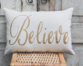 Believe Pillow Decor Pillow GOLD pillow 15x10 accent pillow Holiday pillow