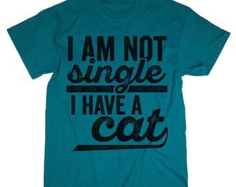 Cat Lover T Shirt. Meow Shirt. I Am Not Single I Have A Cat Shirt. Singles Shirt. Funny Single Tee.