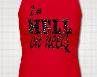 Hell On Heels Fitted Tank Top  Bridal Engagement Wedding Country Shirt Southern Girl Glitter Southern Pride Custom Made