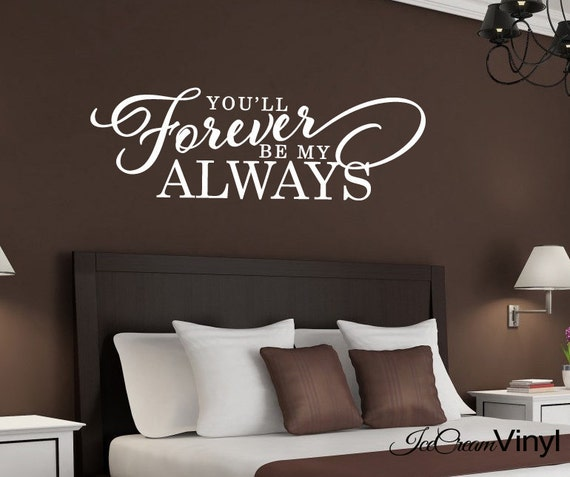 Love wall decal you 39 ll forever be my always home decor for Home decor 2 love