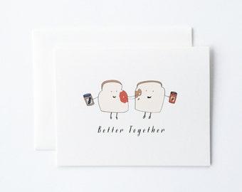 Better Together Card, Love Card, Toast Card, PBJ Card, Anniversary Card