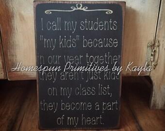 I Call My Students My Kids Teacher Sign, Teacher Sign, Teacher Gift, Wooden Sign