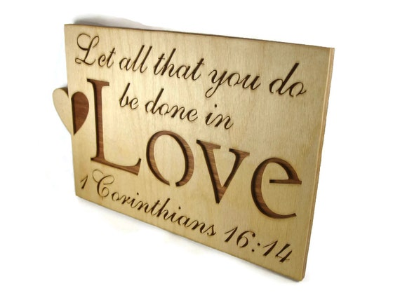 1 Corinthians 16:14 Love Bible Passage Wall Hanging Plaque Handmade By KevsKrafts