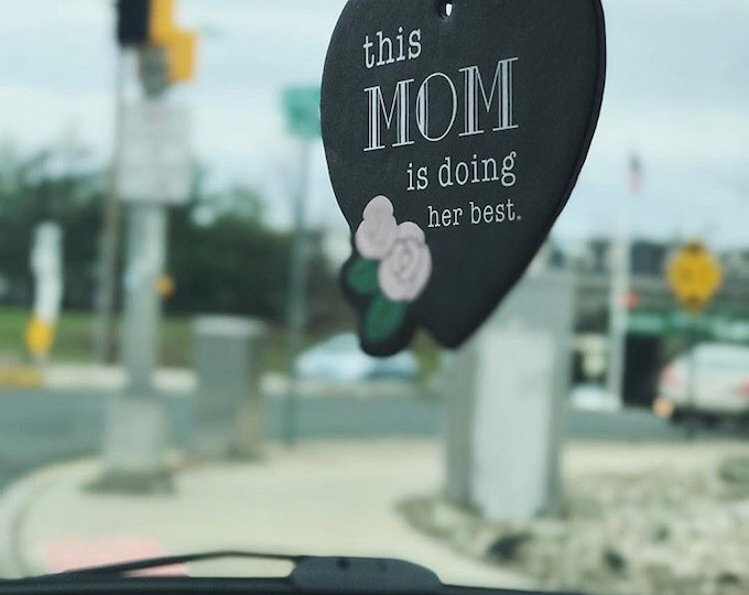 This Mom is Doing Her Best 3 inch Air Freshener for cars and home. Lavender scent.