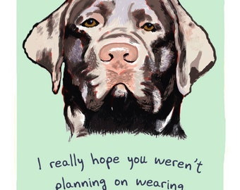 Chocolate Lab 5x7 Print of Original Painting with phrase