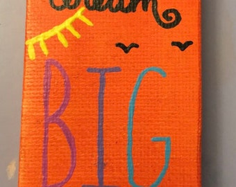 Dream Big mini painting