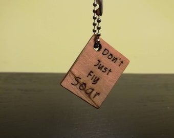 Don't Just Fly, Soar Wooden Keychain (Free Shipping)