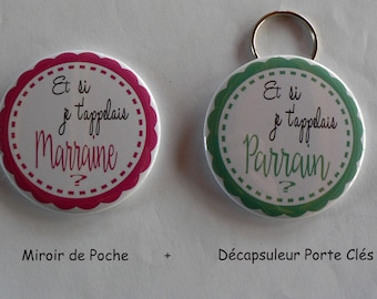 Duo Parrain Marraine Décapsuleur Porte Clés Miroir de Poche Et si je t'appelais ...?