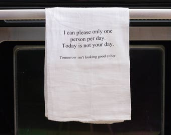 I can only please one person, Funny kitchen towel, funny dish towel, funny tea towel, flour sack towel, kitchen gift, funny kitchen decor
