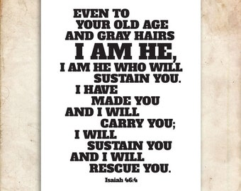 Isaiah 46:4. I am He who will sustain you. 8x10. PDF. DIY Printable Christian Poster. Bible Verse.