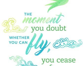 The Moment You Doubt, Printable Art Quote Poster, Digital Instant Download