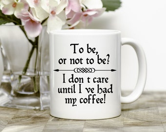 Shakespeare Quote Mug, Funny Coffee Mugs, Coffee Lovers Gift