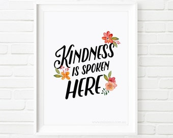 Printable Art, Kindness is spoken here, printable quote, home decor, floral art print, inspirational quote, kindness quote, quote art