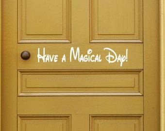 Have A Magical Day Vinyl Door Decal - Front Door Decal, Disney  Vinyl Decal, Vinyl Door Decals, Have A Magical Day Door Decal, 21.1x4.5