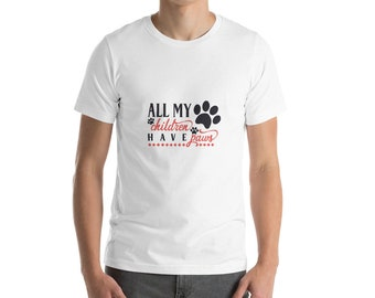 All my children have paws-Short-Sleeve Unisex T-Shirt